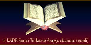 el-KADR Suresi Türkçe ve Arapça okunuşu (meali)