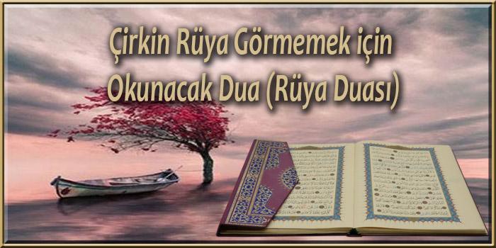 Çirkin Rüya Görmemek için Okunacak Dua (Rüya Duası)