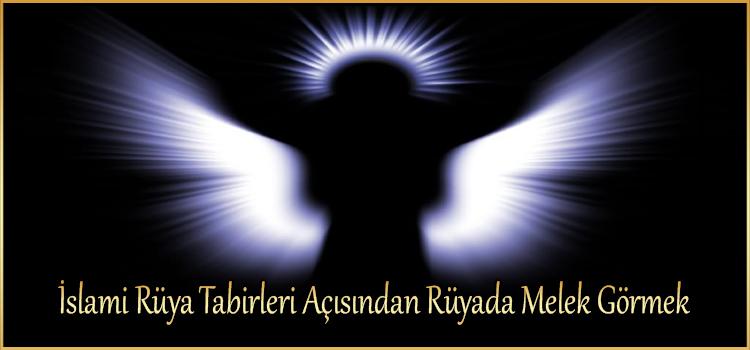 İslami Rüya Tabirleri Açısından Rüyada Melek Görmek