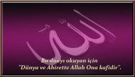 """Bu duayı okuyan için """"Dünya ve Ahirette Allah Ona kafidir""""."""