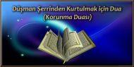Düşman Şerrinden Kurtulmak için Dua (Korunma Duası)