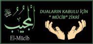 """DUALARIN KABULU İÇİN"""" MÜCİB"""" ZİKRİ"""
