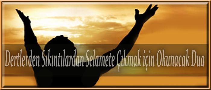 Dertlerden Sıkıntılardan Selamete Çıkmak için Okunacak Dua