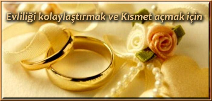 Evliliği kolaylaştırmak ve Kısmet açmak için