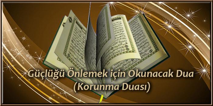 Güçlüğü Önlemek için Okunacak Dua (Korunma Duası)