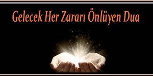 Gelecek her zararı önlüyen dua