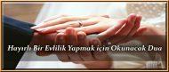 Hayırlı Bir Evlilik Yapmak için Okunacak Dua