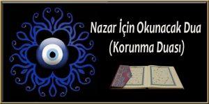 Nazar İçin Okunacak Dua (Korunma Duası)