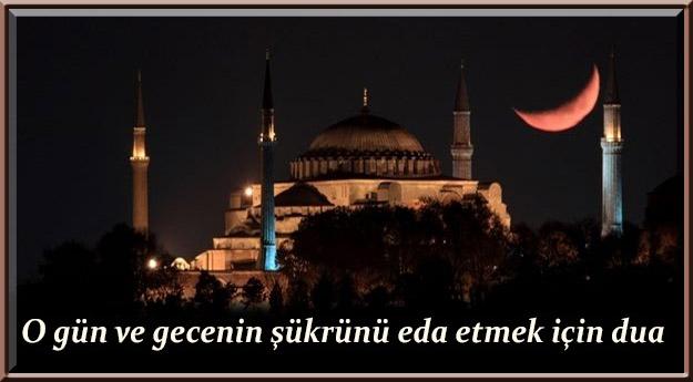 O gün ve gecenin şükrünü eda etmek için duaO gün ve gecenin şükrünü eda etmek için dua