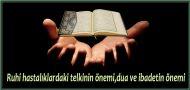 Ruhi hastalıklardaki telkinin önemi,dua ve ibadetin önemi