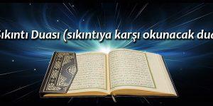 Sıkıntı Duası (sıkıntıya karşı okunacak dua)