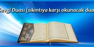 Sevgi Duası (sıkıntıya karşı okunacak dua)
