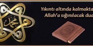 Yıkıntı altında kalmaktan Allah'a sığınılacak dua