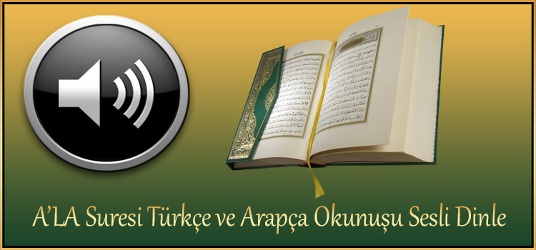 A'LA Suresi Türkçe ve Arapça Okunuşu Sesli Dinle