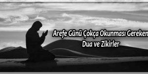 Arefe Günü Çokça Okunması Gereken Dua ve Zikirler