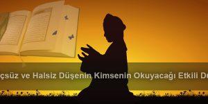 Güçsüz ve Halsiz Düşenin Kimsenin Okuyacağı Etkili Dua