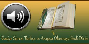 Gasiye Suresi Türkçe ve Arapça Okunuşu Sesli Dinle