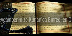 Peygamberimize Kur'an'da Emredilen Duâ