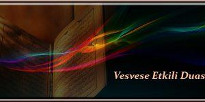 Vesvese Etkili Duası