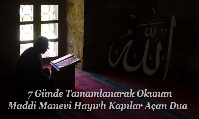 7 Günde Tamamlanarak Okunan Maddi Manevi Hayırlı Kapılar Açan Dua
