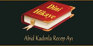 Abid Kadınla Recep Ayı