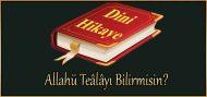 Allahü Teâlâyı Bilirmisin? (ibretlik dini hikaye)
