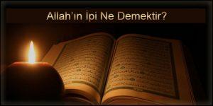 Allah'ın İpi Ne Demektir?