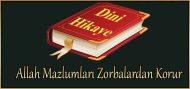 Allah Mazlumları Zorbalardan Korur (ibretlik dini hikaye)