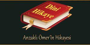 Anzaklı Ömer'în Hikayesi