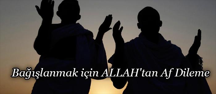 Bağışlanmak için ALLAH'tan Af Dileme
