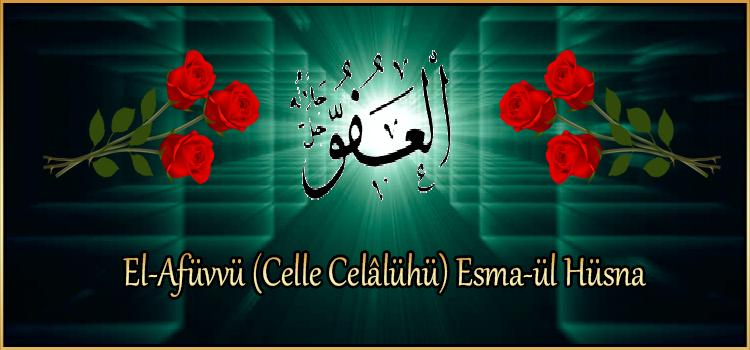 El-Afüvvü (Celle Celâlühü) Esma-ül Hüsna