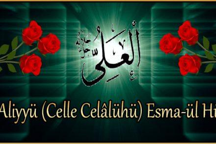 El-Aliyyü (Celle Celâlühü) Esma-ül Hüsna