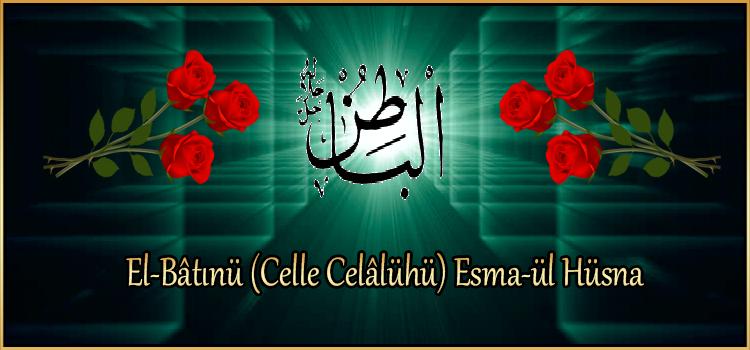 El-Bâtınü (Celle Celâlühü) Esma-ül Hüsna