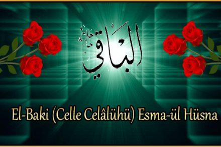 El-Baki (Celle Celâlühü) Esma-ül Hüsna