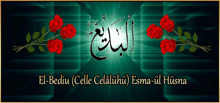 El-Bediu (Celle Celâlühü) Esma-ül Hüsna