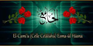 El-Cami'u (Celle Celâlühü) Esma-ül Hüsna