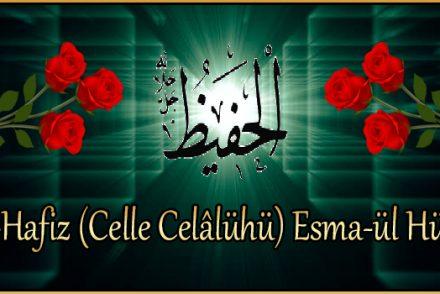 El-Hafiz (Celle Celâlühü) Esma-ül Hüsna