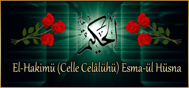 El-Hakimü (Celle Celâlühü) Esma-ül Hüsna