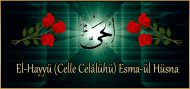 El-Hayyü (Celle Celâlühü) Esma-ül Hüsna