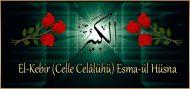 El-Kebir (Celle Celâlühü) Esma-ül Hüsna