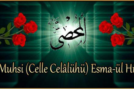 El-Muhsi (Celle Celâlühü) Esma-ül Hüsna