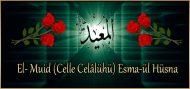 El- Muid (Celle Celâlühü) Esma-ül Hüsna