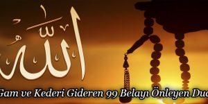 Gam ve Kederi Gideren 99 Belayı Önleyen Dua