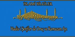 Hadis-i Şerifler de Oruç ve Ramazan Ayı