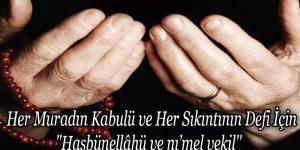 """Her Muradın Kabulü ve Her Sıkıntının Defi İçin """"Hasbünellâhü ve nı'mel vekil"""""""