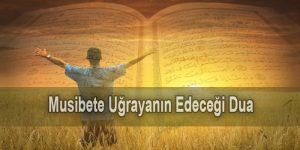 Musibete Uğrayanın Edeceği Dua