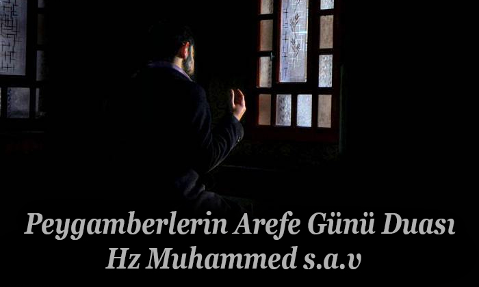 Peygamberlerin Arefe Günü Duası Hz Muhammed s.a.v