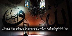 Sinirli Kimselere Okunması Gereken Sakinleştirici Dua