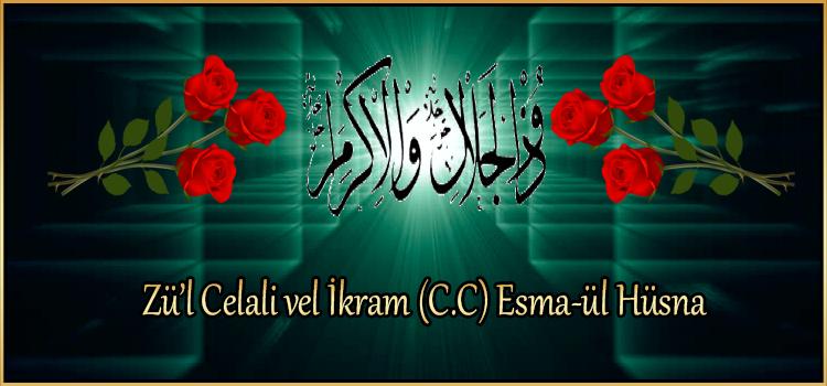 Zü'l Celali vel İkram (C.C) Esma-ül Hüsna