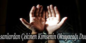 insanlardan Çekinen Kimsenin Okuyacağı Dua
